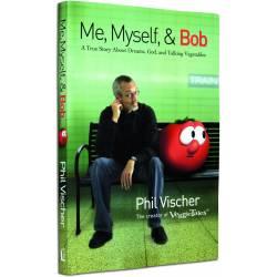 Me, Myself, & Bob (Phil Vischer) PAPERBACK