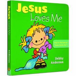 Jesus Loves Me (Debby Anderson) HARDCOVER