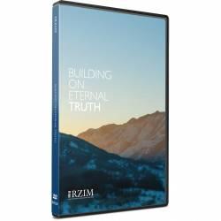 Building on Eternal Truth (Ravi Zacharias) 2 DVD SET