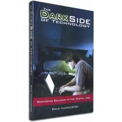 The Dark Side of Technology (Brad Huddleston) PAPERBACK