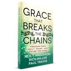 Grace That Breaks The Chains (Neil T Anderson, Rich Miller, Paul Travis) PAPERBACK