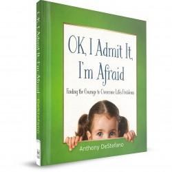 OK, I Admit It, I'm Afraid (HARDCOVER) Anthony DeStefano