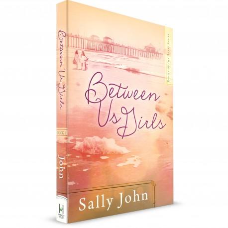 Between Us Girls (Sally John) PAPERBACK