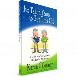It's Taken Years To Get This Old (Karen O'Connor) PAPERBACK