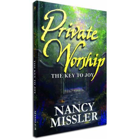Private Worship: The Key to Joy (Nancy Missler) PAPERBACK