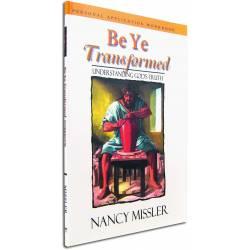 Be Ye Transformed (Nancy Missler) PERSONAL APPLICATION WORKBOOK