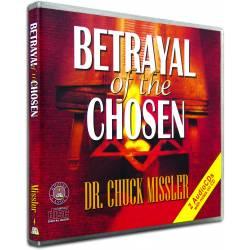 Betrayal of the Chosen (Chuck Missler) AUDIO CD