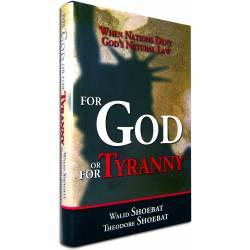 For God or For Tyranny (Walid Shoebat & Theodore Shoebat) BOOK