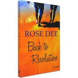 Back to Resolution - A Novel (Rose Dee) PAPERBACK