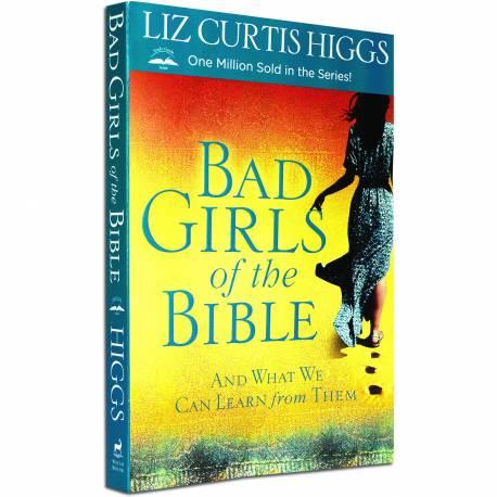 Bad Girls of the Bible (Liz Curtis Higgs) PAPERBACK