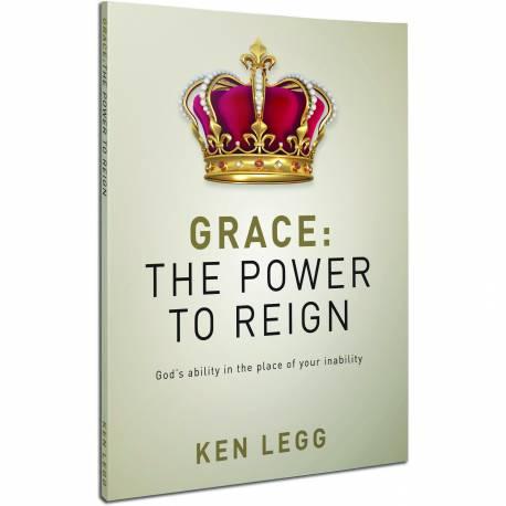 Grace: The Power To Reign (Ken Legg) PAPERBACK