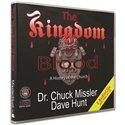 The Kingdom of Blood (Chuck Missler & Dave Hunt) AUDIO CD (2 discs)