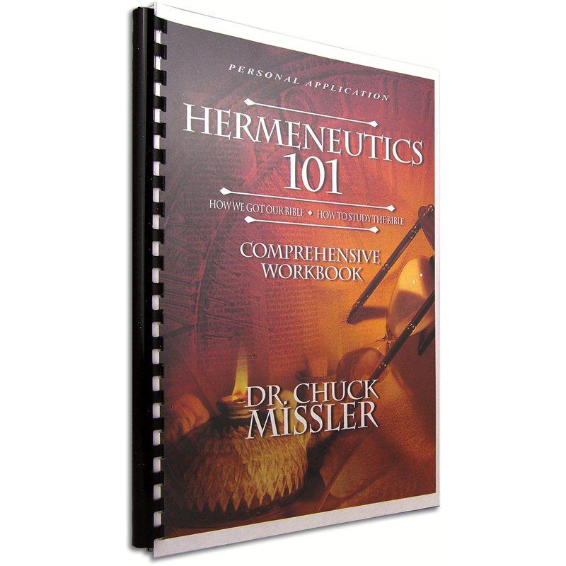 Hermeneutics 101 Chuck Missler Comprehensive Workbook