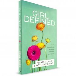 Girl Defined (Kristen Clark & Bethany Baird) PAPERBACK