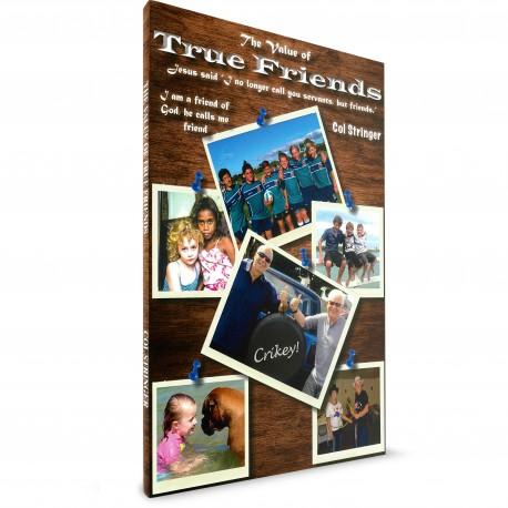 The Value of True Friends (Col Stringer) PAPERBACK