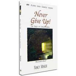 Never Give Up! (Nancy Missler) PAPERBACK