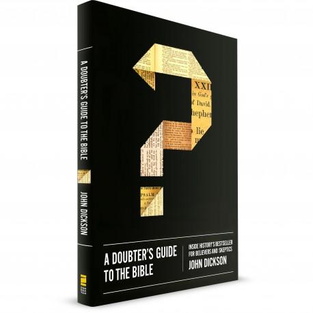 A Doubter's Guide to the Bible (John Dickson)