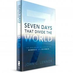 Seven Days that Divided the World (John Lennox)