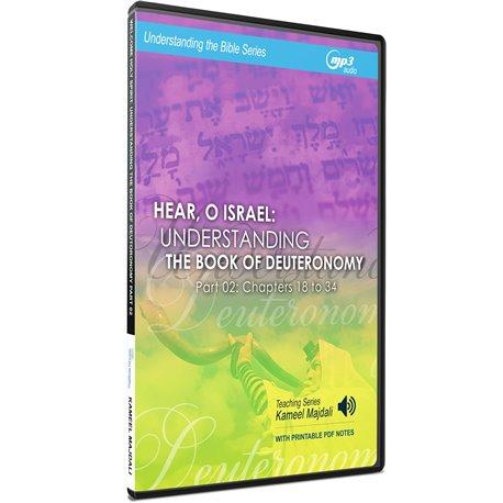 Hear, O Israel: Understanding the Book of Deuteronomy (Part 02) Kameel Majdali
