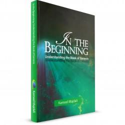 In The Beginning: Understanding the Book of Genesis (Kameel Majdali) PAPERBACK