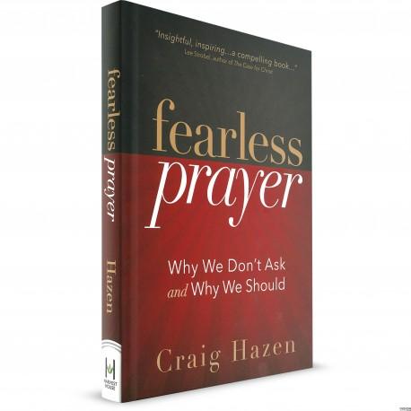 Fearless Prayer (Craig Hazen) HARDCOVER