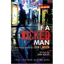 If A Wicked Man: True Freedom Behind Bars (John Lawson)