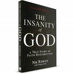 The Insanity of God: A True Story of Faith Resurrected (Nik Ripkin)