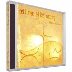 Tell Me HIS Story (Nathan Glenn) AUDIO CD