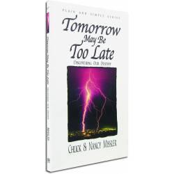 Tomorrow May Be Too Late (Nancy Missler) PAPERBACK