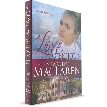 A Love to Behold (Sharlene Maclaren)