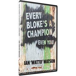 Every Bloke's A Champion, Even You (Ian 'Watto' Watson) AUDIO BOOK Mp3