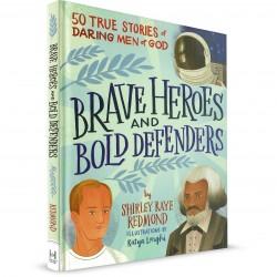 Brave Heroes & Bold Defenders (Shirley Raye Redmond) HARDCOVER
