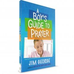 A Boy's Guide to Prayer (Jim George) PAPERBACK