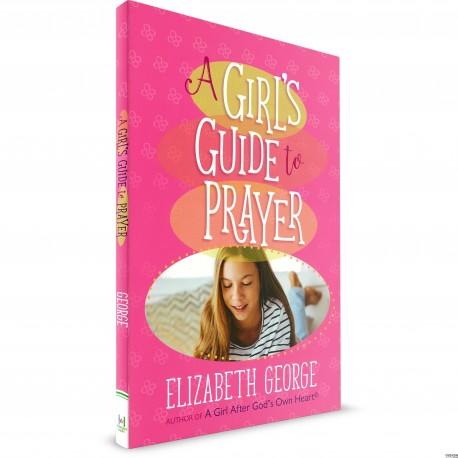 A Girl's Guide To Prayer (Elizabeth George) PAPERBACK