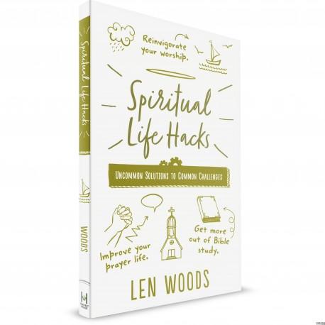 Spiritual Life Hacks (Len Woods) PAPERBACK