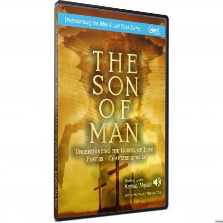 The Son of Man: Understanding the Gospel of Luke Pt2 (Kameel Majdali) MP3