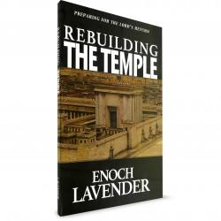 Rebuilding The Temple (Enoch Lavender) PAPERBACK