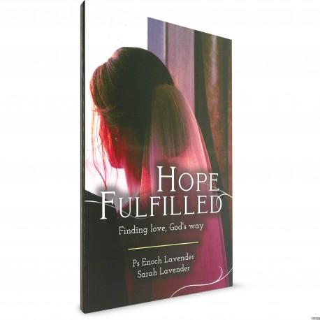 Hope Fulfilled: Finding Love, God's Way (Ps Enoch & Sarah Lavender) PAPERBACK