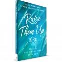 Raise Them Up (Sally Burke, Cyndie Claypool de Neve) PAPERBACK