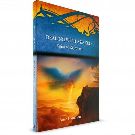 Dealing With Azazel: Spirit of Rejection (Anne Hamilton) PAPERBACK