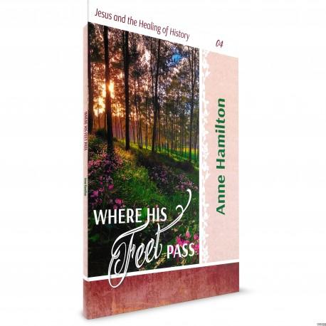 Where His Feet Pass (Anne Hamilton) PAPERBACK
